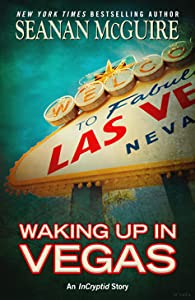 Waking Up In Vegas (InCryptid #3.5)