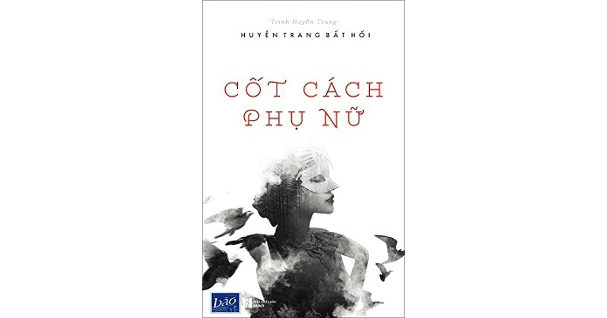 Cốt Cách Phụ Nữ by Huyền Trang Bất Hối