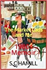 The Market Lads and Me
