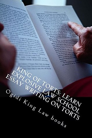King of Torts: Learn Explosive Law School Essay Writing on Torts (Prime Members Can Read This Book Free): (e book)
