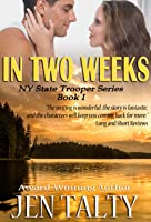 In Two Weeks (NY State Trooper, #1)