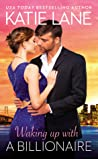 Waking Up With a Billionaire (The Overnight Billionaires #3)