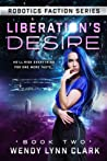 Liberation's Desire (Robotics Faction: Android Assassins #2)