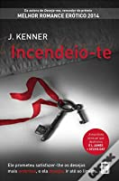 Incendeio-te (Most Wanted, #3)