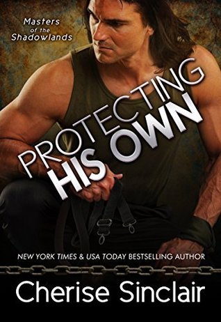 Protecting His Own by Cherise Sinclair