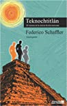 Teknochtitlán by Federico Schaffler