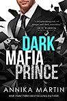 Dark Mafia Prince (Dangerous Royals, #1)