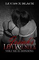 Josiah's Love and Justice, Volume II: Bonding