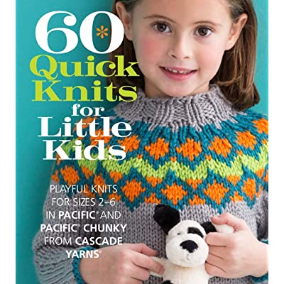 60 Quick Knits For Little Kids Playful Knits For Sizes 2 6 In