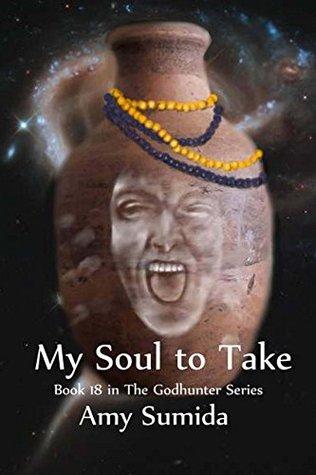My Soul to Take (The Godhunter,  #18)
