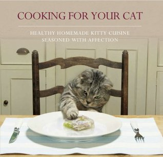 COOKING FOR YOUR CAT by Parragon Books