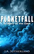 Planetfall: A Story of the Dark