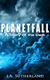 Planetfall: A Story of the Dark (Alexis Carew Book 101)