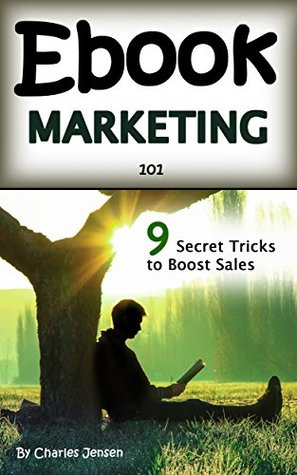 Ebook Marketing 101: Secret Ebook Marketing Strategies to Boost Ebook Sales and Make More Money