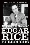 The Collected Works of Edgar Rice Burroughs: 30 Books & Stories