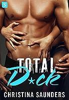 Total D*ck (Bad Bitch, #3)