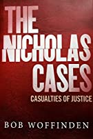 The Nicholas Cases: Casualties of Justice