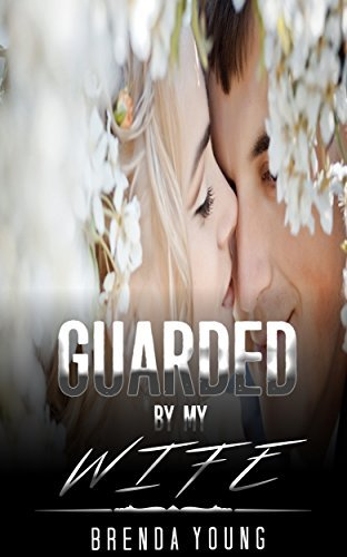 Guarded By My Wife Brenda Young