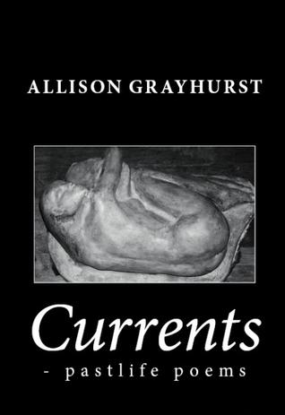 Currents - pastlife poems