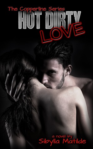 Hot Dirty Love by Sibylla Matilde