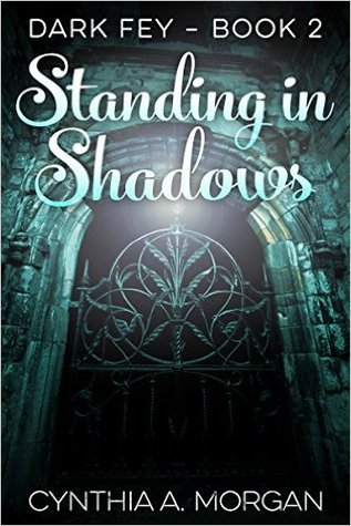 Standing in Shadows (The Dark Fey Trilogy #2)