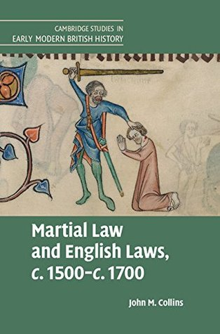 Martial Law and English Laws, c.1500-c.1700