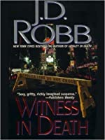 Witness In Death In Death 10 By Jd Robb
