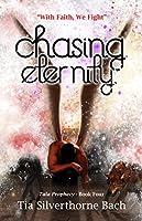 Chasing Eternity (Tala Prophecy #4)