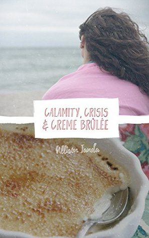 Calamity, Crisis & Crème Brulee (Marian Moyer #6)