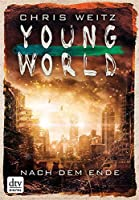 Young World - Nach dem Ende (The Young World Trilogy #2)
