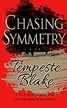 Chasing Symmetry by Tempeste Blake
