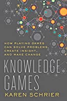 Knowledge Games (Tech.edu: A Hopkins Series on Education and Technology)
