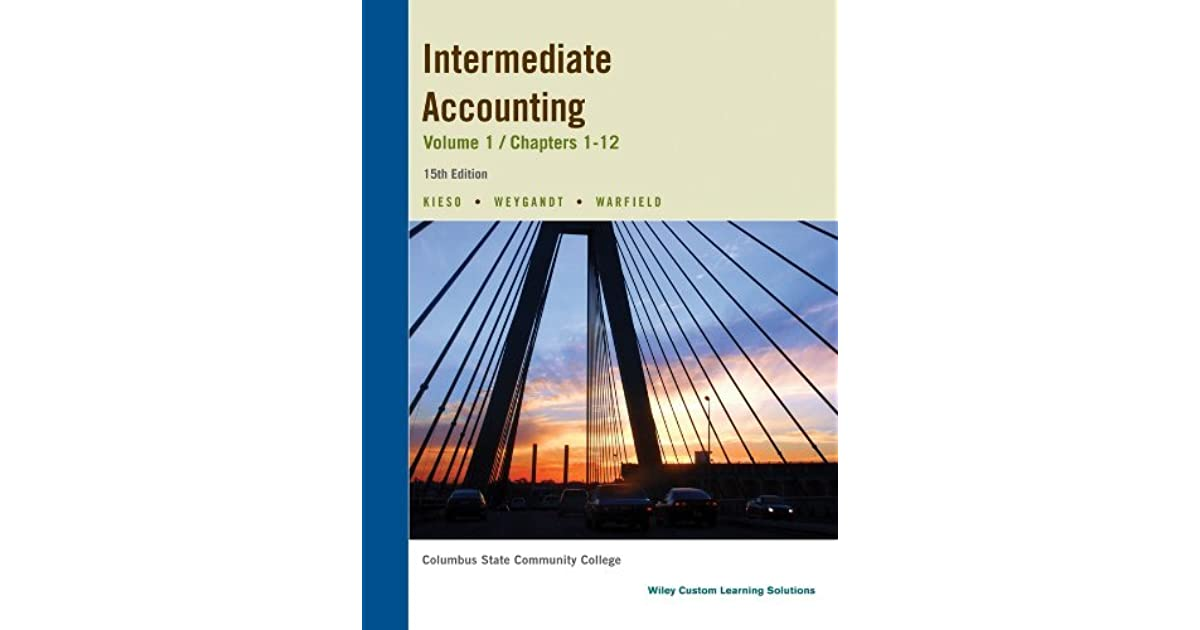 Intermediate Accounting Volume 1 Chapters 1 12 15th