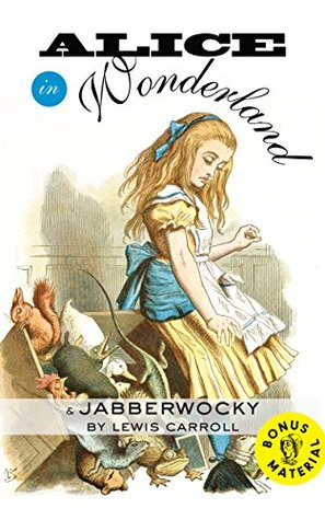 Alice in Wonderland & Jabberwocky with an Excerpt from The Life and Letters of Lewis Carroll