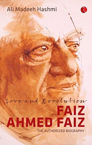 Love and Revolution | Faiz Ahmed Faiz: The Authorized Biography