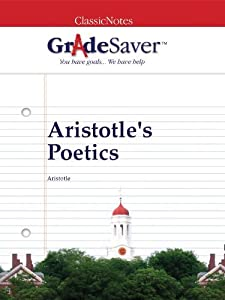 GradeSaver(tm) ClassicNotes Aristotle's Poetics
