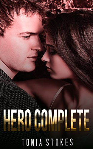 Hero Complete: MILITARY ROMANCE (An Alpha Male Bady Boy Navy SEAL Contemporary Mystery Romance Collection)  by  Tonia Stokes