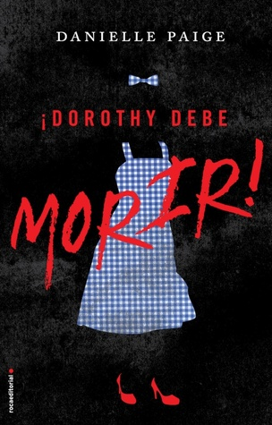 ¡Dorothy debe morir! by Danielle  Paige