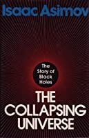 The Collapsing Universe: The Story of Black Holes