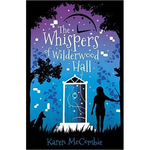 The Whispers of Wilderwood Hall by Karen McCombie