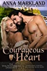 Courageous Heart (The Von Wolfenberg Dynasty #2)