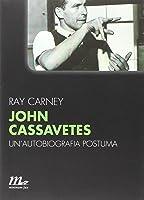 John Cassavetes - Un'autobiografia postuma
