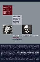 Karolyi & Bethlen: Hungary (Makers of the Modern World)