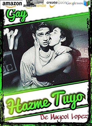 Hazme Tuyo (Gay): Eres El Primero (2015)