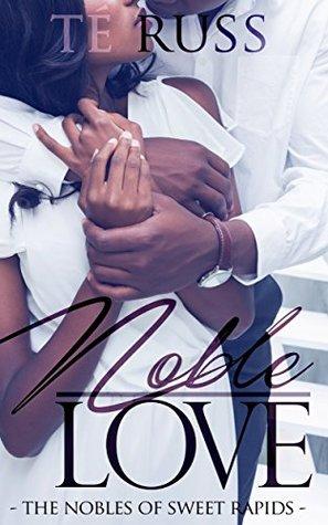 Noble Love by Té Russ