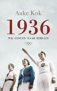 1936: Wij gingen naar Berlijn