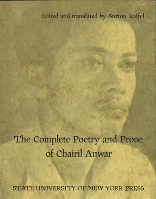 The Complete Poetry and Prose of Chairil Anwar