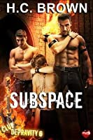 Subspace (Club Depravity Book 6)