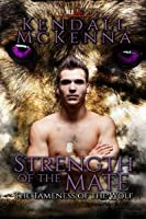 Strength of the Mate (Tameness of the Wolf #3)