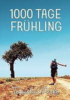 1000 Tage Frühling